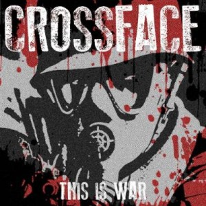 Crossface This is War