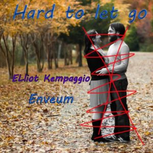 Elliot Kempaggio - Hard to Let Go